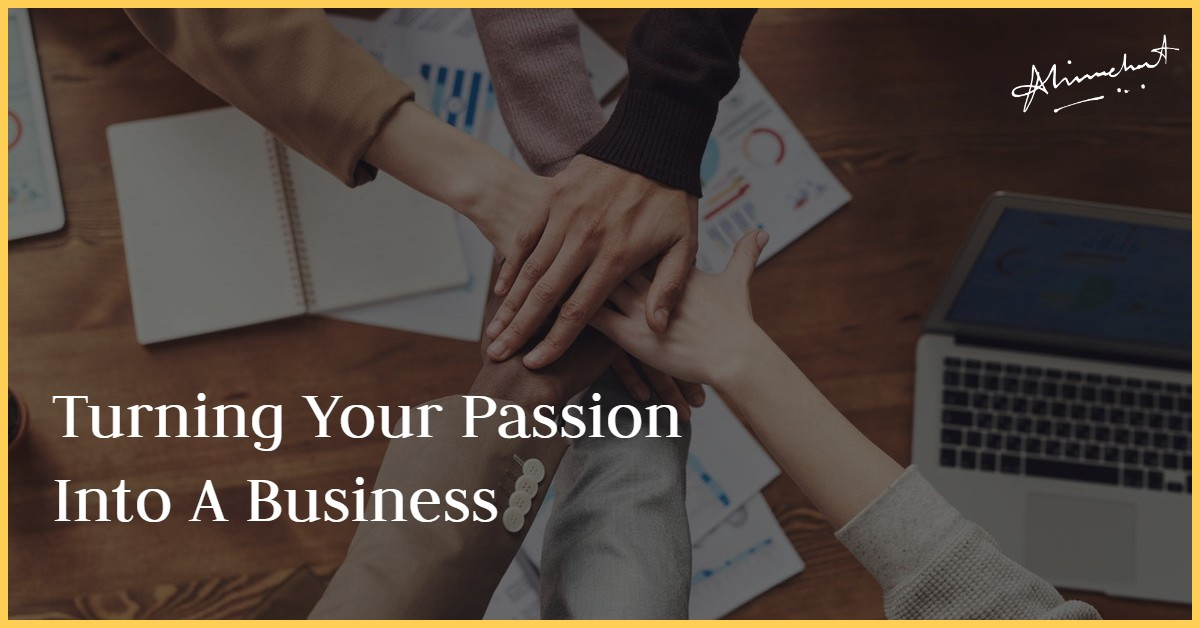 turning your passion into a bussiness