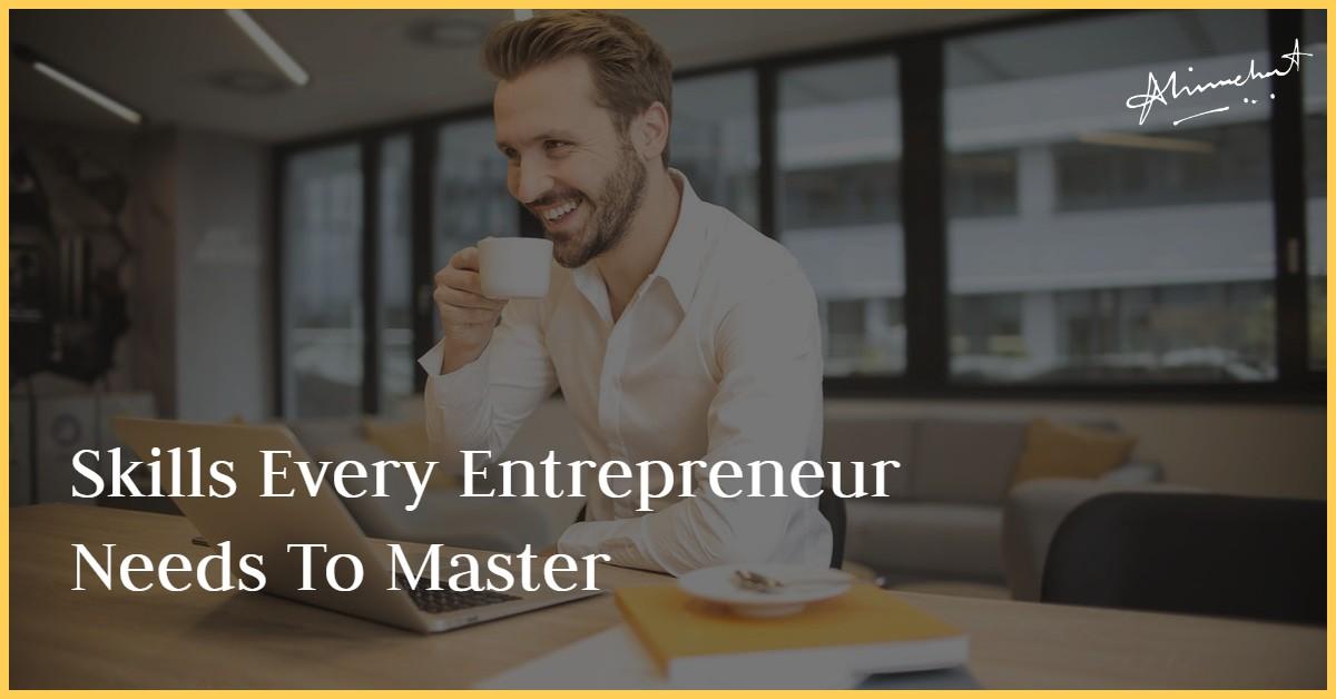 skills every enterpreneur need to master