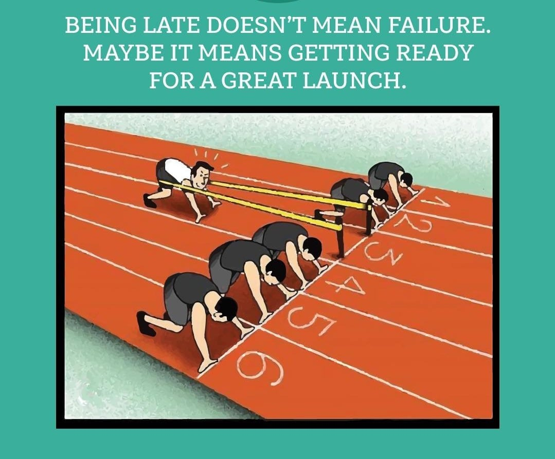 Being late doesn't mean failure