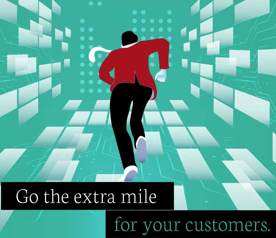 Go extra miles for your customers