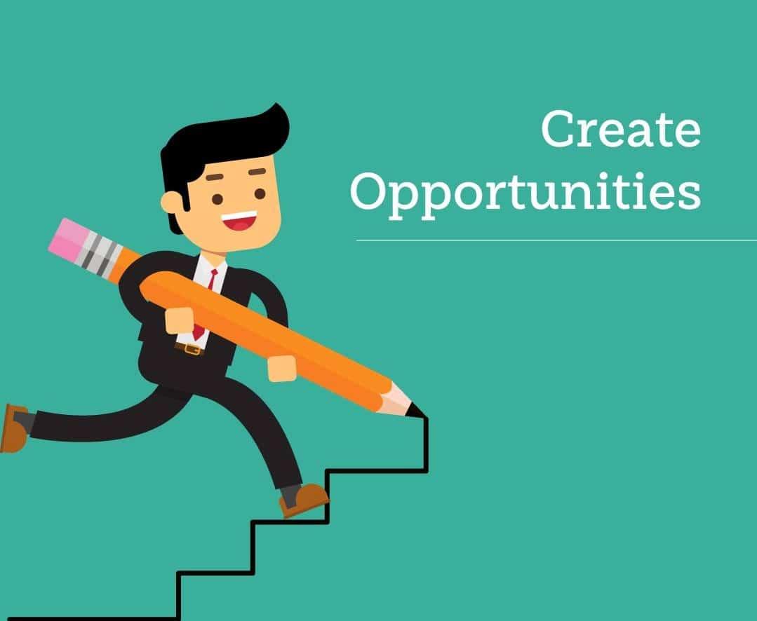 create opportunities