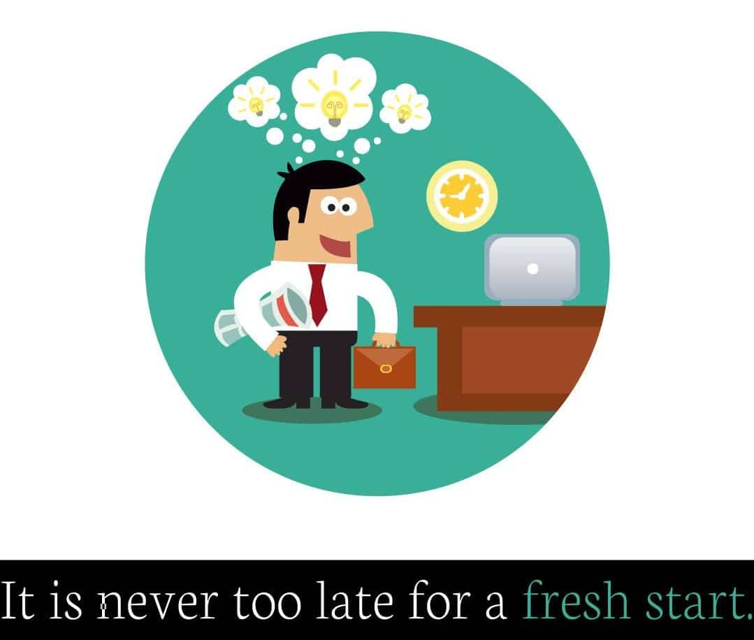 it is never too late for a fresh start