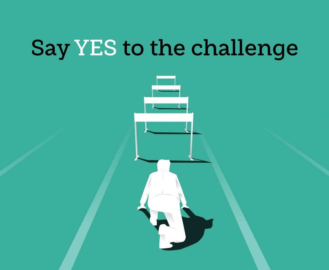 say yes to challenge