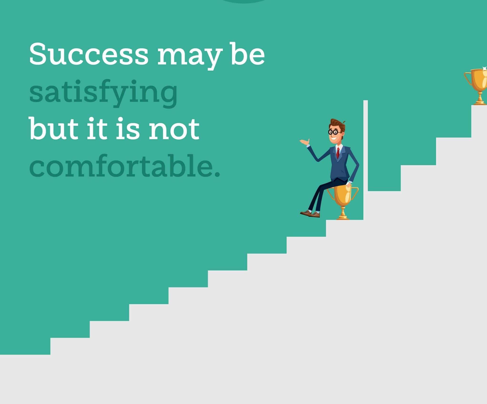 success may be satisfying
