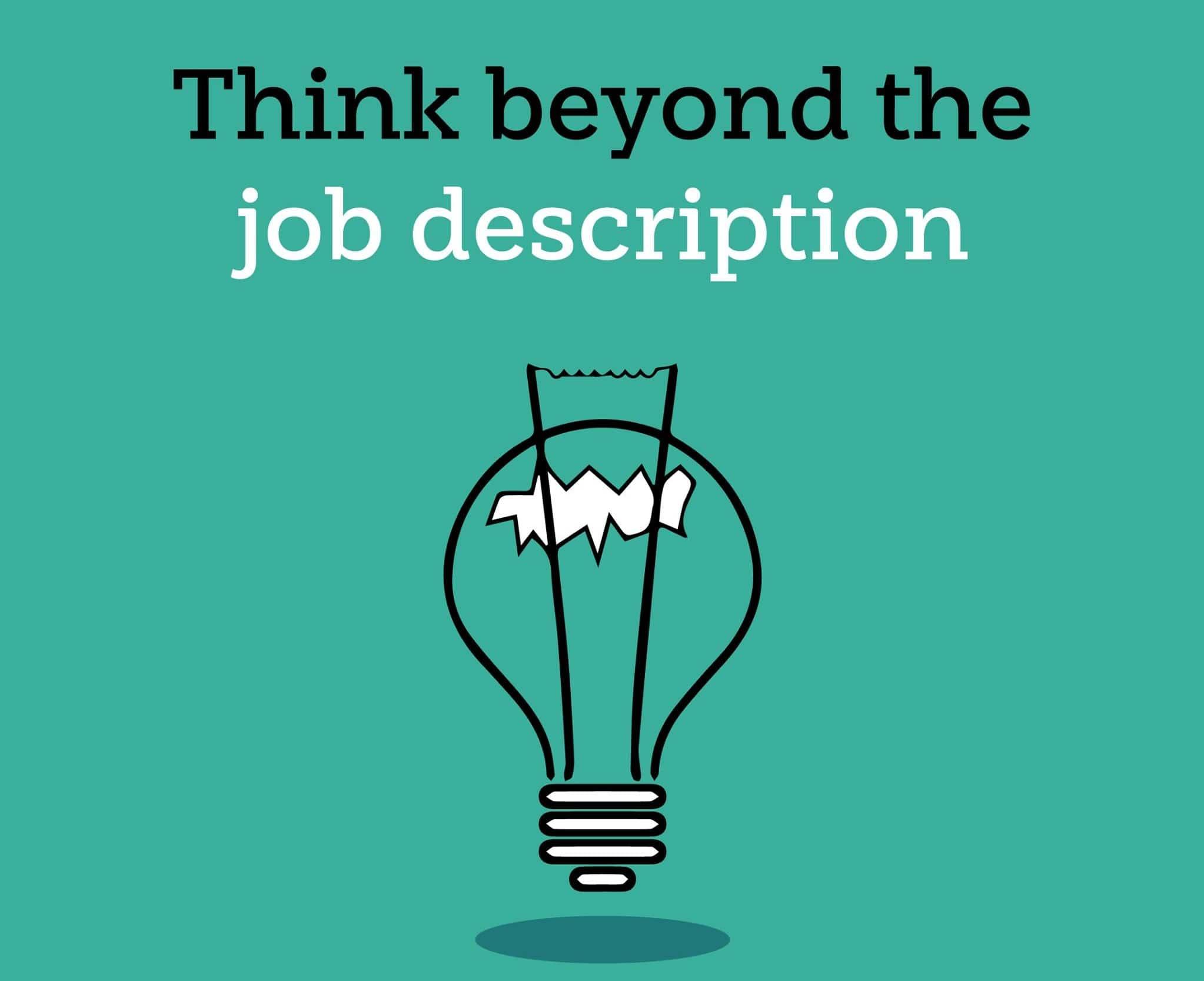 think beyond job description