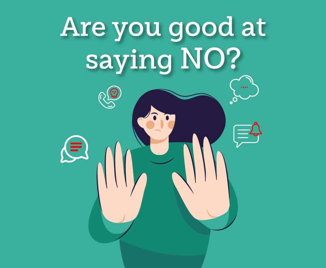 Are you good at saying NO