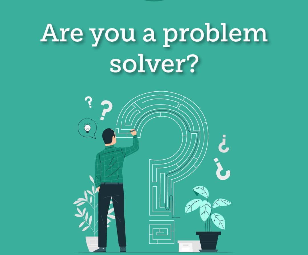 Are you problem solver