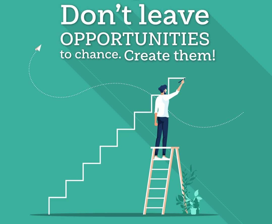 Dont leave opportunities