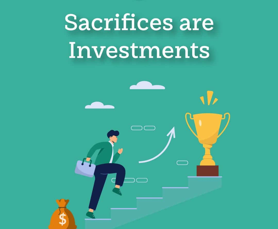 Sacrifices are investments